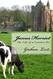 img - for James Herriot: The Life of a Country Vet book / textbook / text book