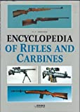 img - for Encyclopedia of Rifles and Carbines book / textbook / text book