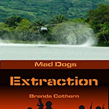 Extraction: Mad Dogs, Book 3 Audiobook by Brenda Cothern Narrated by Michael Vasicek