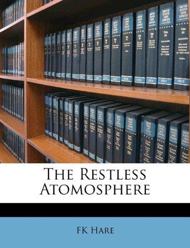 The Restless Atomosphere