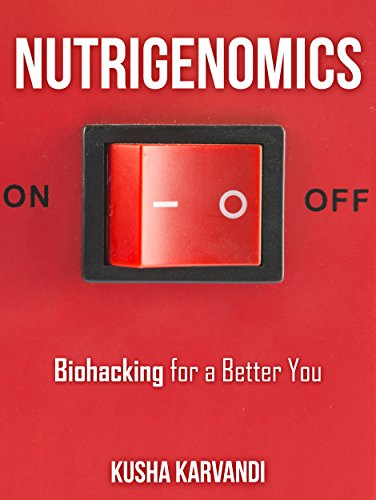 Nutrigenomics: Biohacking for a Better You