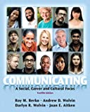 Communicating: A Social, Career and Cultural Focus (12th Edition)
