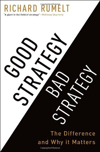 Good Strategy Bad Strategy: The Difference and Why It Matters: Richard Rumelt: 9780307886231: Amazon.com: Books