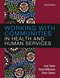 img - for Working with Communities in Health and Human Services by Judy Taylor (2007-11-29) book / textbook / text book