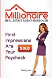 img - for Millionaire Real Estate Agent Makeover: First Impressions Are Your Paycheck book / textbook / text book