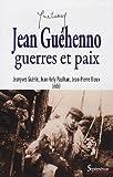 echange, troc Jeanyves Guérin, Jean-Kely Paulhan, Jean-Pierre Rioux - Jean Guéhenno, guerre et paix