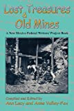Lost Treasures & Old Mines, A New Mexico Federal Writers' Project Book (0865348200) by Ann Lacy