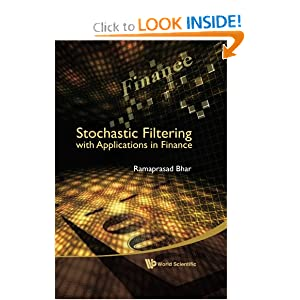 Stochastic Filtering With Applications in Finance Ramaprasad Bhar