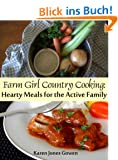 Farm Girl Country Cooking: Hearty Meals for the Active Family (English Edition)