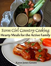 Farm Girl Country Cooking: Hearty Meals for the Active Family