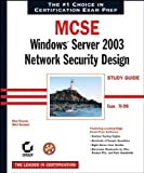 img - for MCSE: Windows(r) Server 2003 Network Security Design Study Guide (70-298) book / textbook / text book