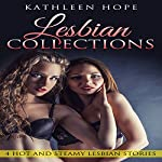 Lesbian Collections: 4 Hot and Steamy Lesbian Stories | Kathleen Hope