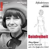 Beinfreiheit. Mary Quant und der Minirock oder: Ein Quäntchen Glück (Frauen - einfach genial) | Barbara Sichtermann, Ingo Rose
