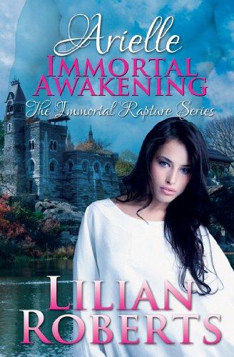 Arielle: Immortal Awakening (Paranormal/Romance) (Immortal Rapture Series) by Lilian Roberts