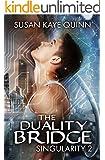 The Duality Bridge (Singularity #2) (Singularity Series)