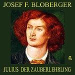 Julius, der Zauberlehrling   Josef F. Bloberger
