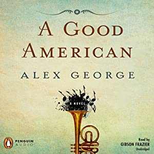 A Good American | [Alex George]