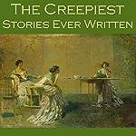 The Creepiest Stories Ever Written | W. F. Harvey,H. P. Lovecraft,Hugh Walpole,Barry Pain,Robert E. Howard,Rudyard Kipling,W. W. Jacobs