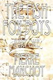 img - for The Fish Fox Boys (Volume 1) book / textbook / text book