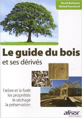 le-guide-du-bois-et-ses-derives-larbre-et-la-foret-les-proprietes-le-sechage-la-preservation-de-davi