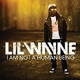 Lil Wayne I Am Not a Human Being