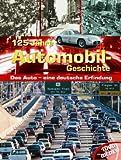 125 Jahre Automobil - Geschichte ; Das Auto - eine deutsche Erfindung