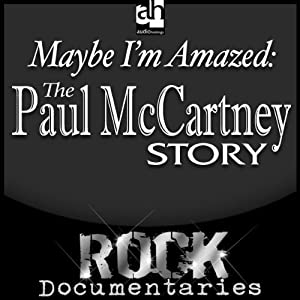 Maybe I'm Amazed: The Paul McCartney Story | [Geoffrey Giuliano]