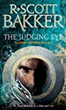 R. Scott Bakker The Judging Eye: Book 1 of the Aspect-Emperor