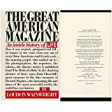 The Great American Magazine: An Inside History of LIFE