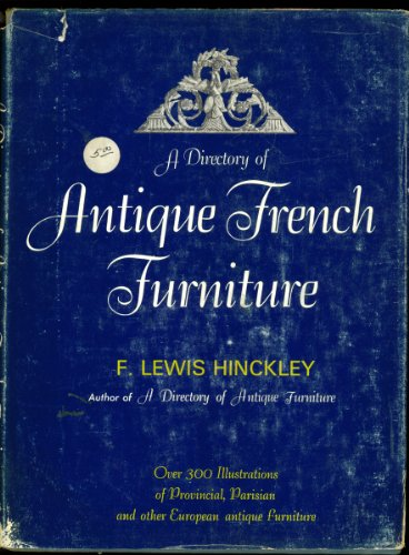 A Directory of Antique French Furniture, 1735-1800: Over 300 Illustrations of Provincial, Parisian, and other European Antique Furniture