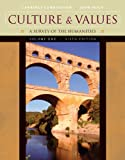 img - for Culture and Values, Volume I: A Survey of the Humanities, Sixth Edition: book / textbook / text book
