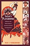 Satan's Playground: Mobsters and Movie Stars at America's Greatest Gaming Resort (American Encounters/Global Interactions)