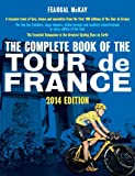 The Complete Book of the Tour de France: 2014 Edition