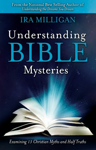 Free Kindle Book : Understanding Bible Mysteries: Examining 13 Christian Myths and Half Truths