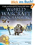 World of Warcraft Programming: A Guid...