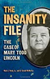 img - for The Insanity File: The Case of Mary Todd Lincoln book / textbook / text book