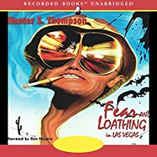 Fear and Loathing in Las Vegas   Livre audio Auteur(s) : Hunter S. Thompson Narrateur(s) : Ron McLarty