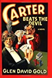Carter Beats the Devil: A Novel