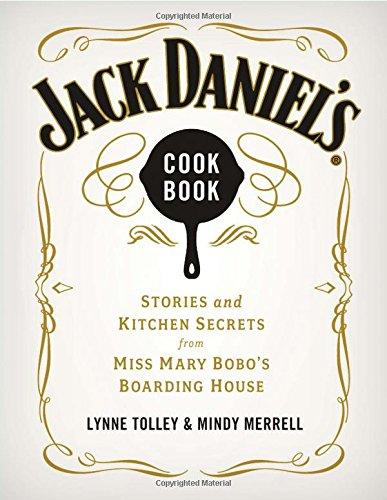 Jack Daniel's Cookbook: Stories and Kitchen Secrets from Miss Mary Bobo's Boarding House (Daniel Cook compare prices)