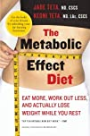 The Metabolic Effect Diet Eat More Work Out Less and Actually