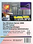 Der Windows Server 2008 MCITP Trainer...
