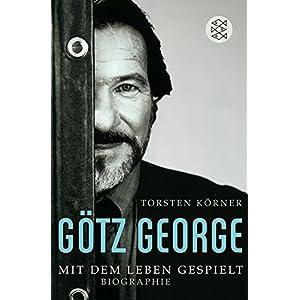 Götz George: Mit dem Leben gespielt Biographie