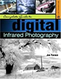 img - for Complete Guide to Digital Infrared Photography (A Lark Photography Book) book / textbook / text book