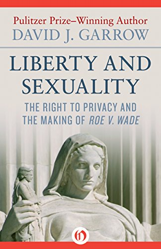 liberty-and-sexuality-the-right-to-privacy-and-the-making-of-roe-v-wade-english-edition