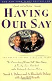 Having Our Say: The Delany Sisters' First 100 Years (0385312520) by Sarah L. Delany