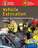 Vehicle Extrication Levels I  &  II: Principles And Practice