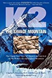 K2, The Savage Mountain: The Classic True Story Of Disaster And Survival On The World's Second-Highest Mountain