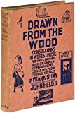 Drawn from the Wood: Consolations in Words and Music for Pious Friends and Drunken Companions
