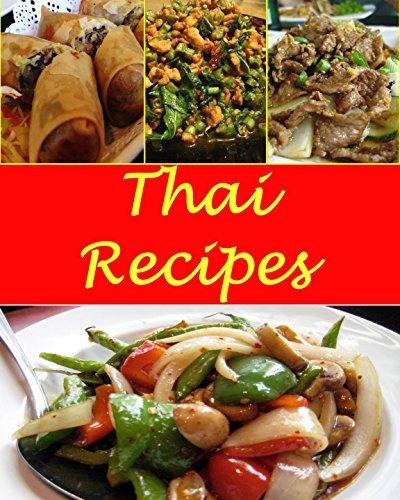 Thai: Thai Recipes - The Very Best Thai Cookbook (Thai recipes, Thai cookbook, Thai cooking, Thai recipe, Thai recipe book) by Sarah J Murphy