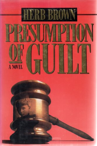 Presumption of Guilt, Brown, Herb